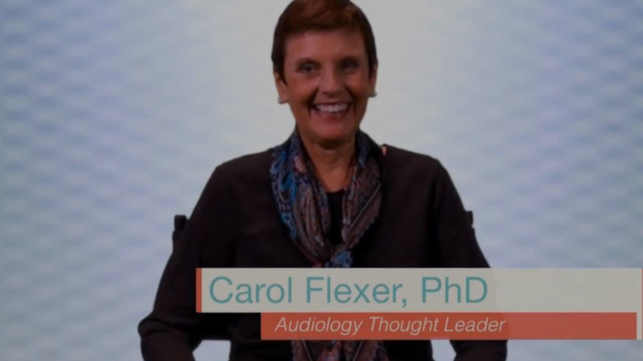 Hear Dr.Carol Flexer, a prominent audiologist, explains how we hear with our brains and why it's so important to open the doorway to the brain through the use of hearing devices.